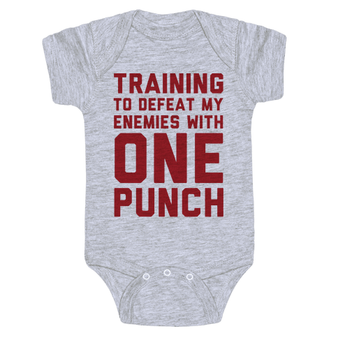 Training To Defeat My Enemies With One Punch  Baby Onesy