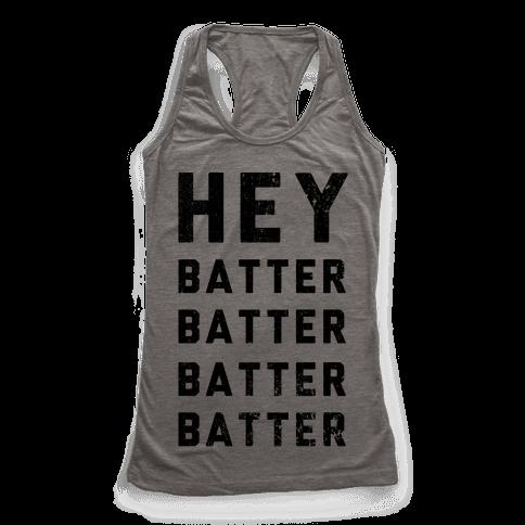 Hey Batter Batter Batter Batter Racerback Tank Top