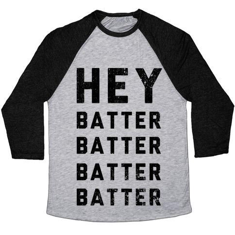 Hey Batter Batter Batter Batter Baseball Tee