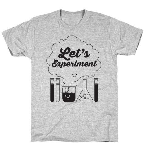 Let's Experiment T-Shirt