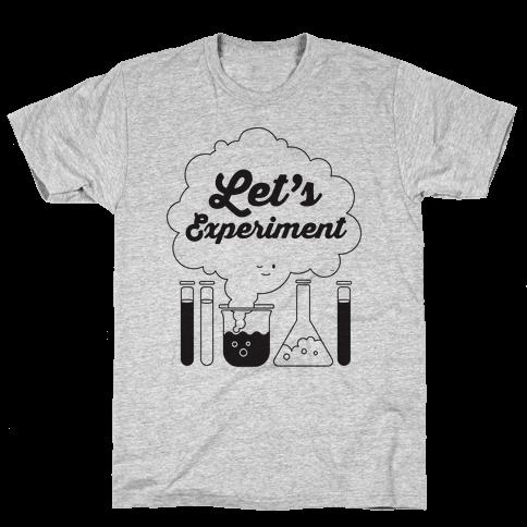 Let's Experiment Mens T-Shirt