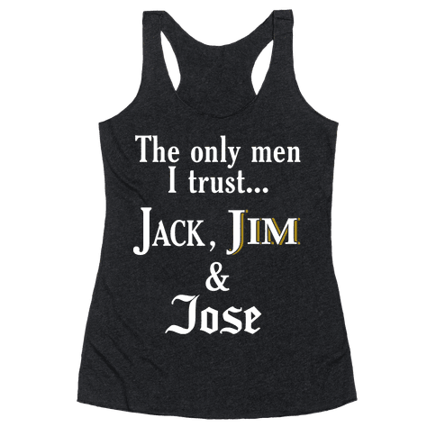 The Only Men I Trust... Racerback Tank Top