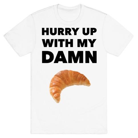 Hurry Up T-Shirt