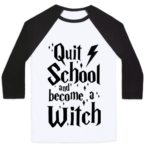 Quit School And Become A Witch