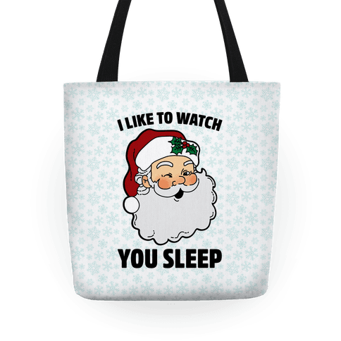 I Like To Watch You Sleep Tote