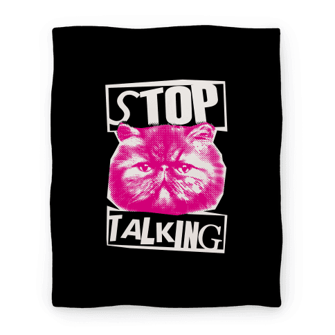 Stop Talking Blanket