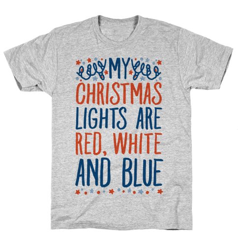My Christmas Lights Are Red White And Blue Mens T-Shirt