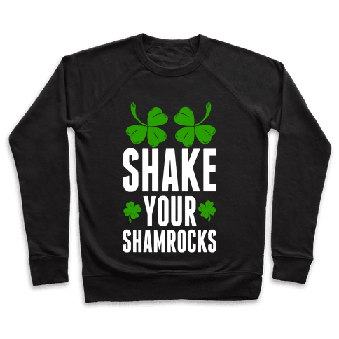 Shake Your Shamrocks Pullover