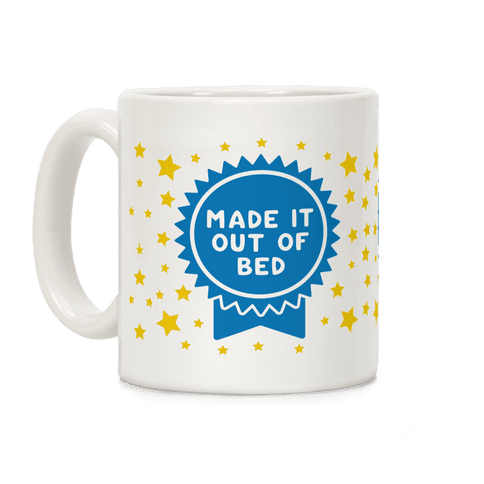 Made It Out Of Bed Coffee Mug