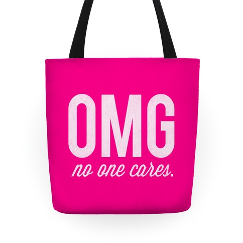 OMG (No One Cares) Tote
