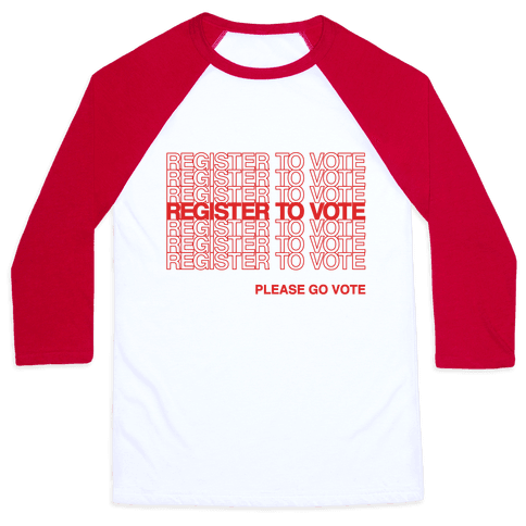 Register To Vote Thank You Bag Parody Baseball Tee