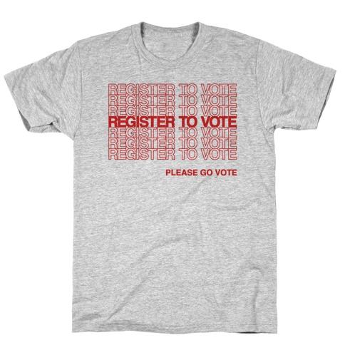 Register To Vote Thank You Bag Parody T-Shirt