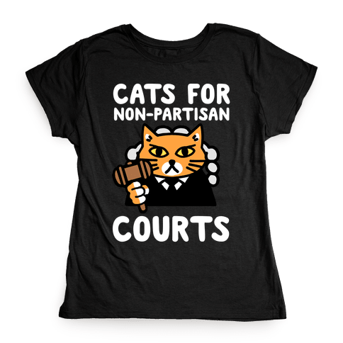 Cats for Non-Partisan Courts Womens T-Shirt