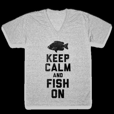 Keep Calm and Fish On V-Neck Tee Shirt