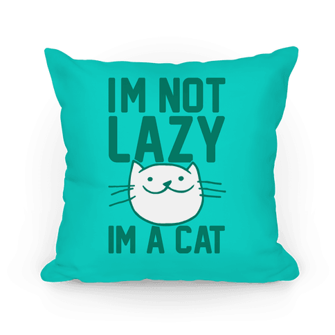 I'm Not Lazy I'm A Cat