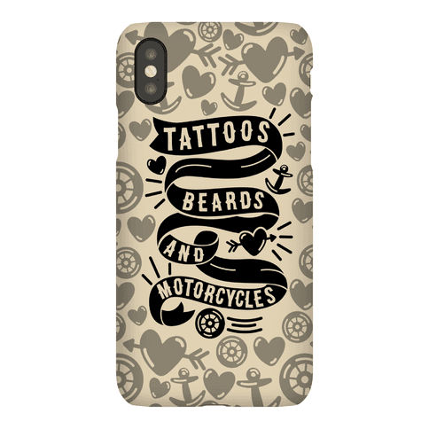 Tattoos, Beards and Motorcycles Phone Case