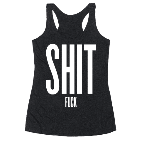 SHIT (F***) Racerback Tank Top