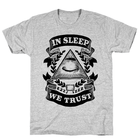 In Sleep We Trust Mens T-Shirt