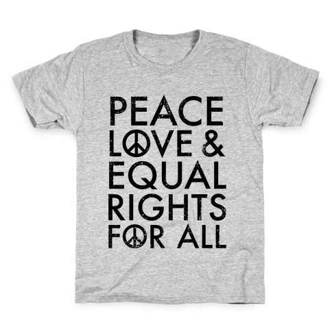 Peace and Love and Equal Rights Kids T-Shirt