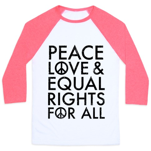 Peace and Love and Equal Rights Baseball Tee