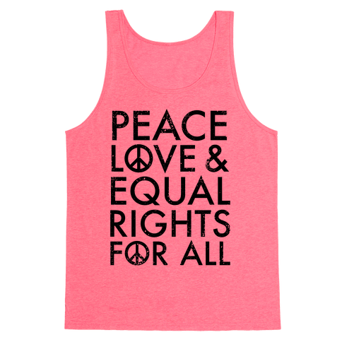 Peace and Love and Equal Rights Tank Top