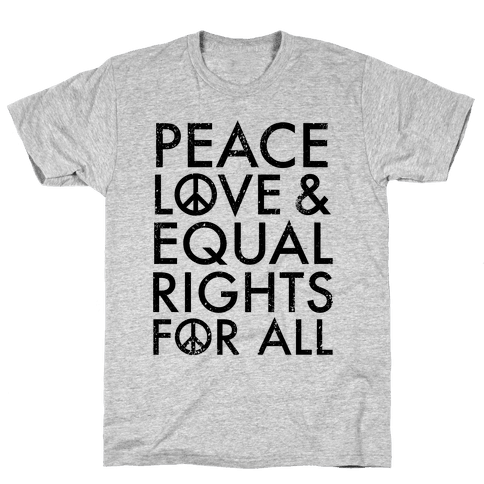 Peace and Love and Equal Rights Mens T-Shirt