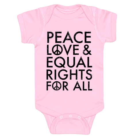 Peace and Love and Equal Rights Baby Onesy