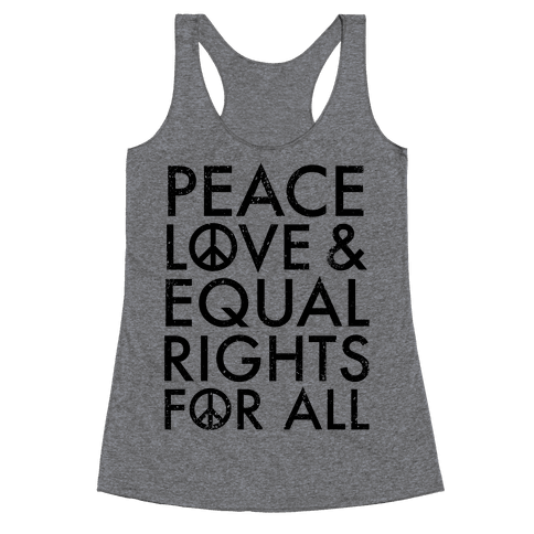 Peace and Love and Equal Rights Racerback Tank Top