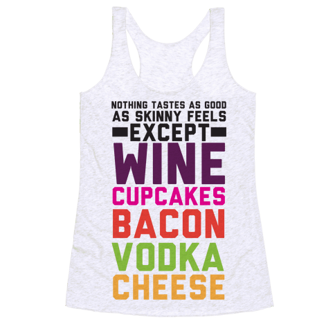 Nothing Tastes As Good Racerback Tank Top
