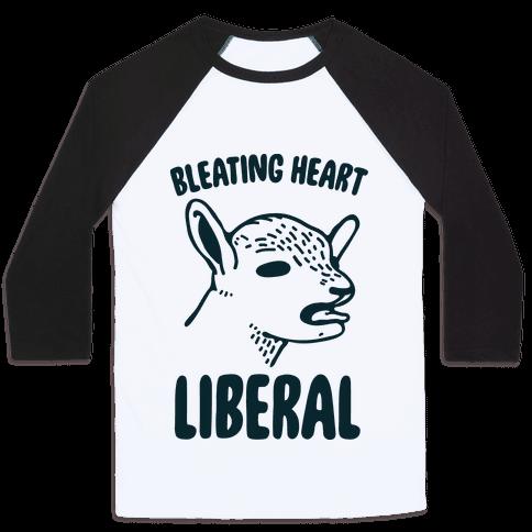 Bleating Heart Liberal Baseball Tee