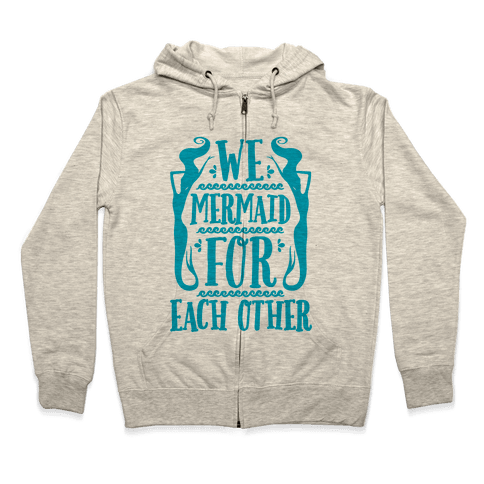 We Mermaid For Each Other Zip Hoodie
