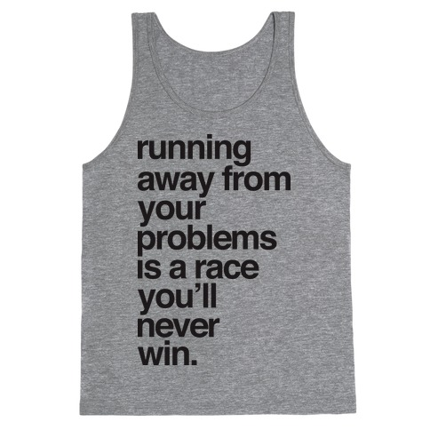 Running Away From Your Problems Tank Top
