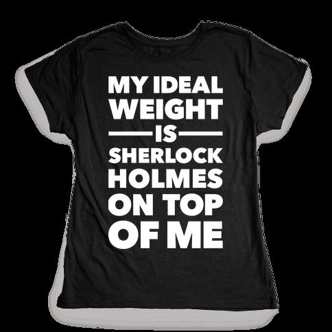 Ideal Weight (Sherlock Holmes) Womens T-Shirt