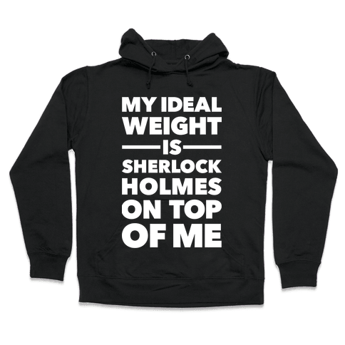 Ideal Weight (Sherlock Holmes) Hooded Sweatshirt