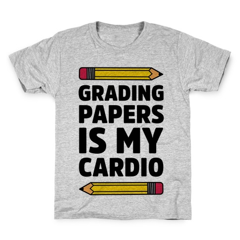 Grading Papers Is My Cardio Kids T-Shirt