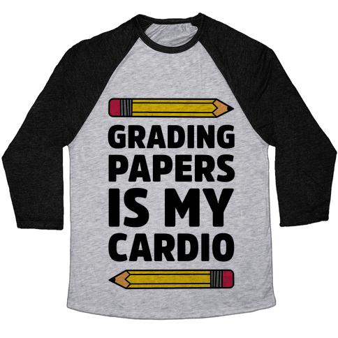 Grading Papers Is My Cardio Baseball Tee