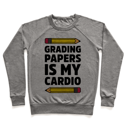 Grading Papers Is My Cardio Pullover
