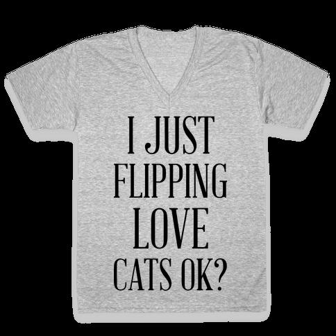 I Just Flipping Love Cats Ok V-Neck Tee Shirt
