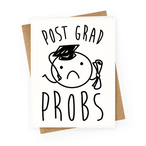 Post Grad Probs Greeting Card