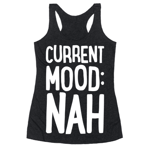 Current Mood Nah Racerback Tank Top