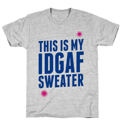 This is My IDGAF Sweater Mens T-Shirt