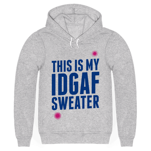 This is My IDGAF Sweater