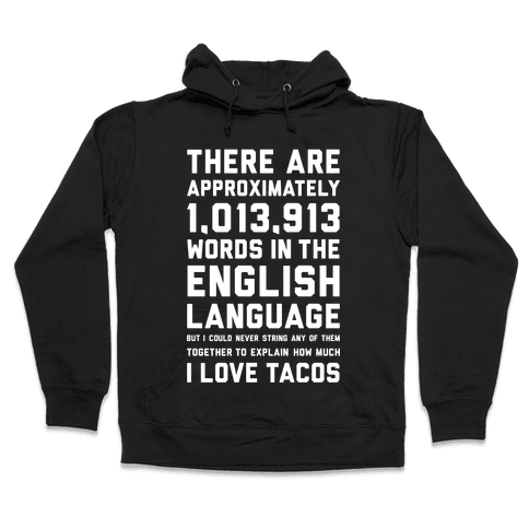 Words For I Love Tacos Hooded Sweatshirt
