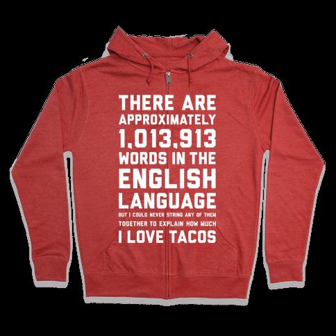 Words For I Love Tacos Zip Hoodie