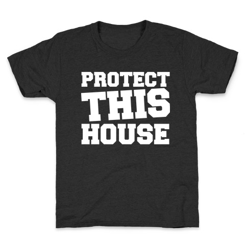 Protect This House Kids T-Shirt