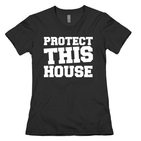 Protect This House Womens T-Shirt