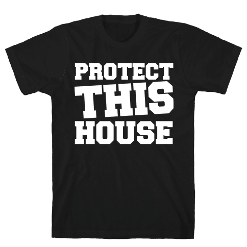 Protect This House Mens T-Shirt