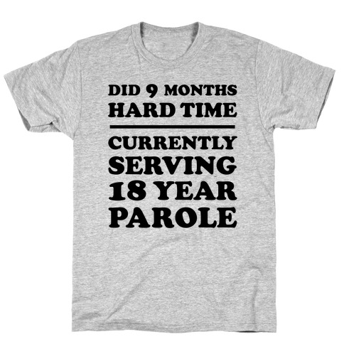 9 Months Hard Time T-Shirt