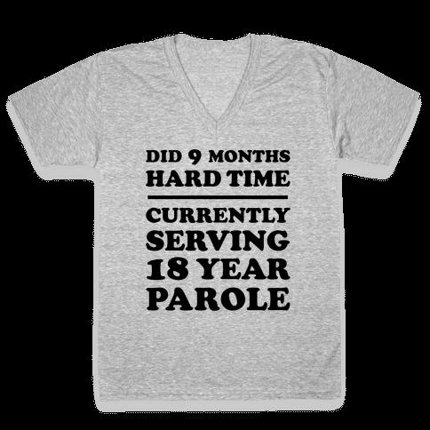 9 Months Hard Time V-Neck Tee Shirt