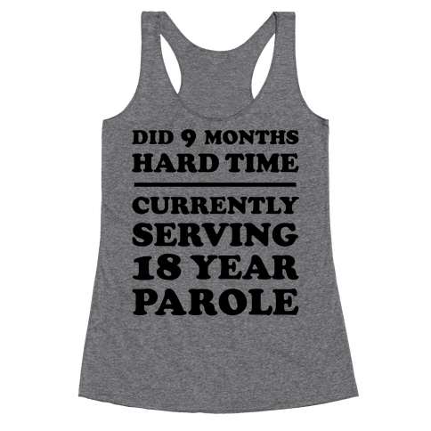 9 Months Hard Time Racerback Tank Top